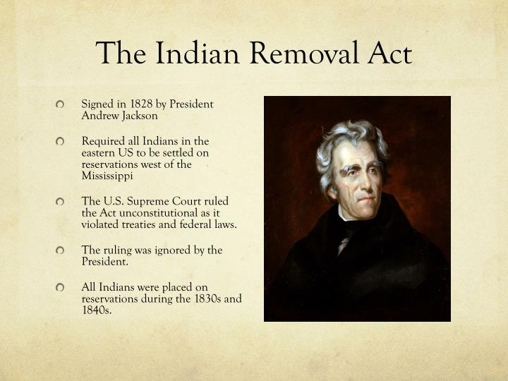 andrew jackson s motives with the indian removal act Another example of his love for the people is the indian removal act in the document jackson's  #7 andrew jackson,  should andrew jackson be.