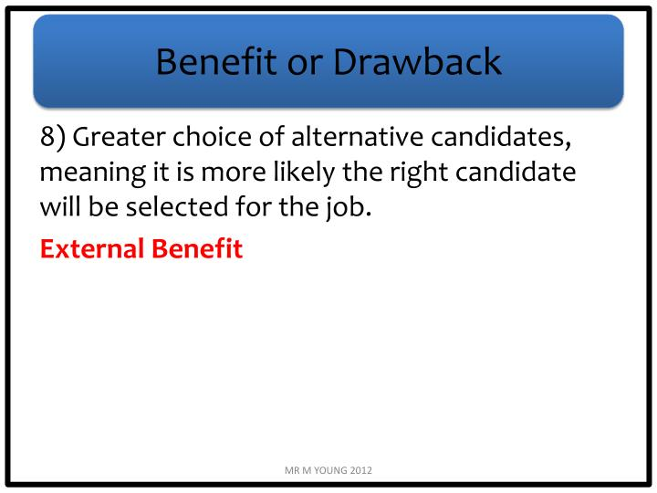 Benefit or Drawback