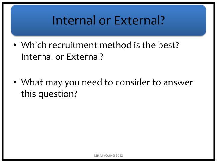 Internal or External?