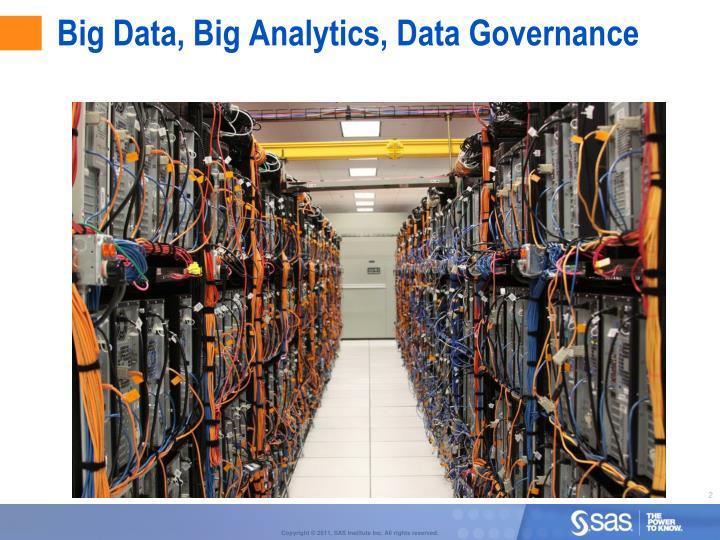 Big Data, Big Analytics, Data Governance