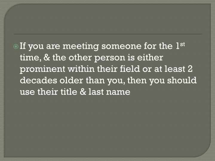 If you are meeting someone for the 1