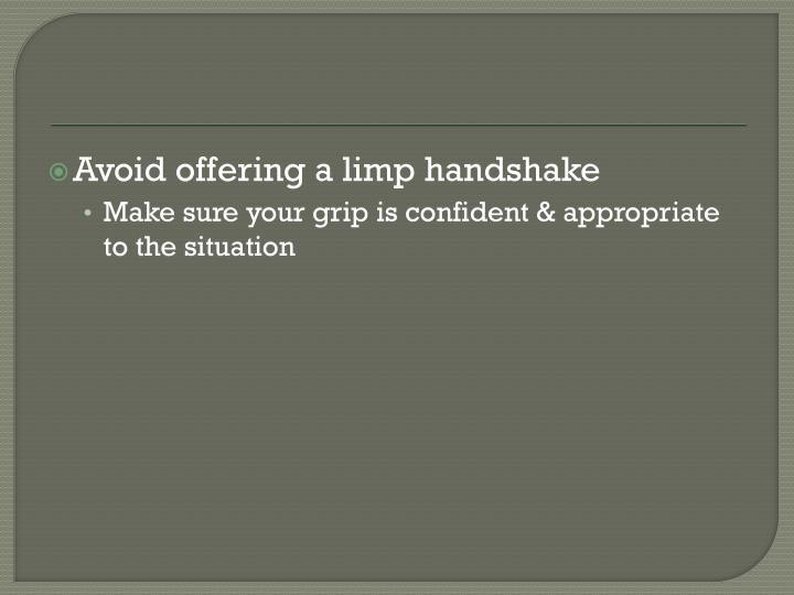 Avoid offering a limp handshake