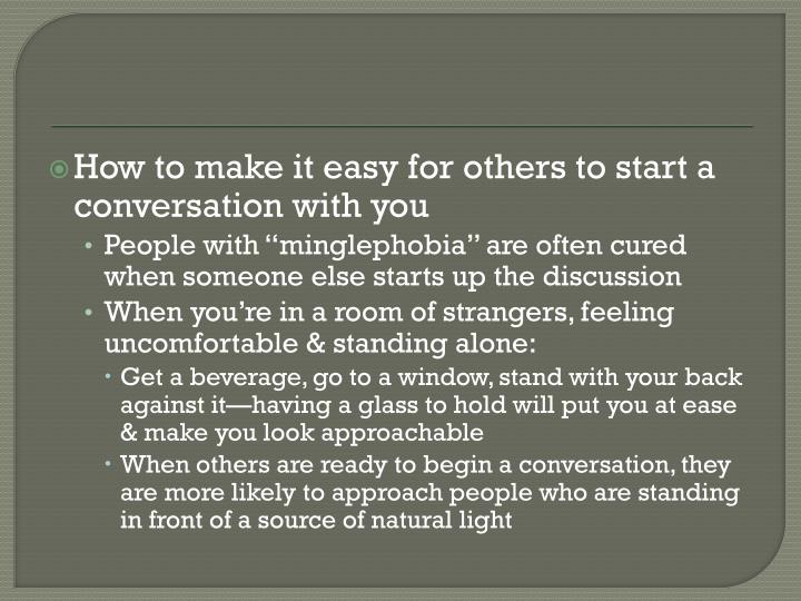 How to make it easy for others to start a conversation with you