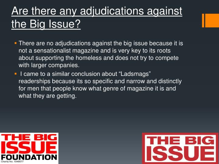 Are there any adjudications against the Big Issue?