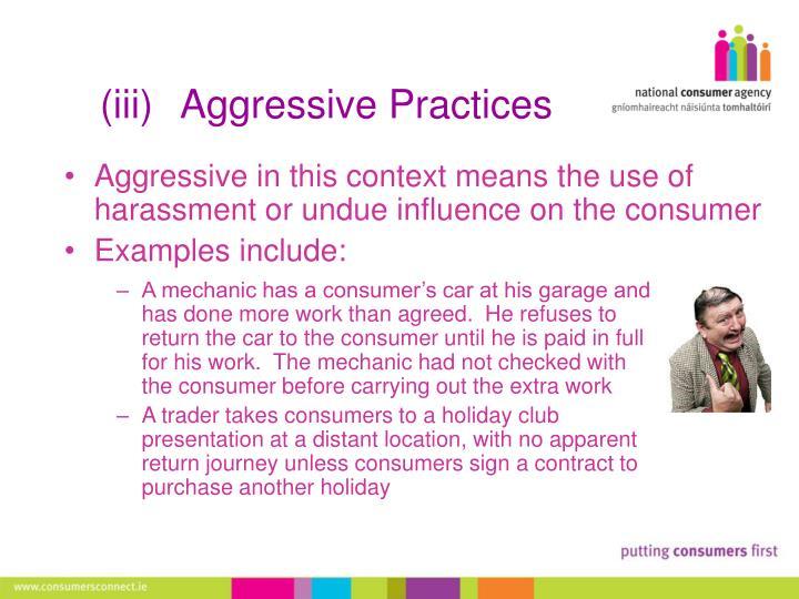 (iii)Aggressive Practices