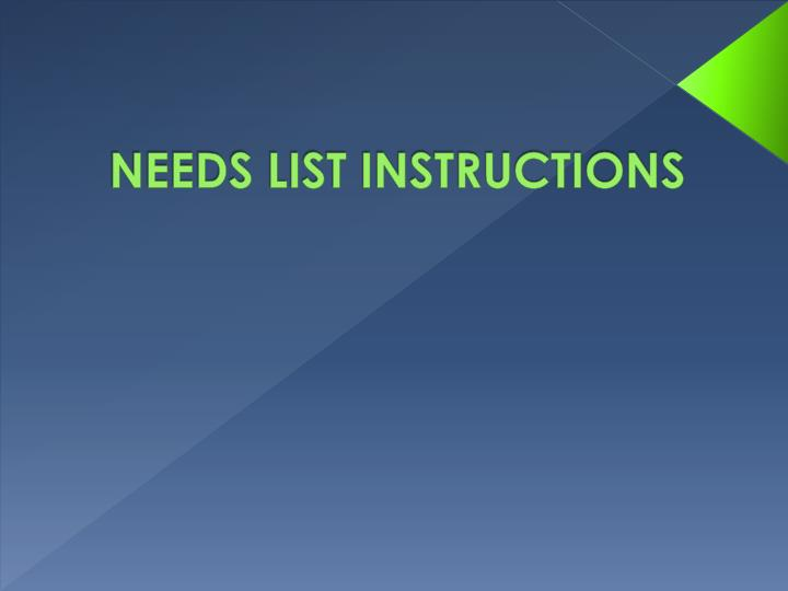 NEEDS LIST INSTRUCTIONS