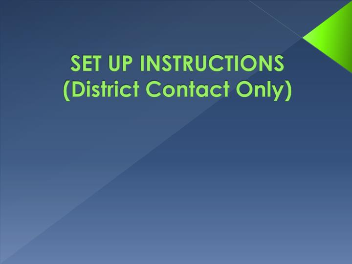 Set up instructions district contact only