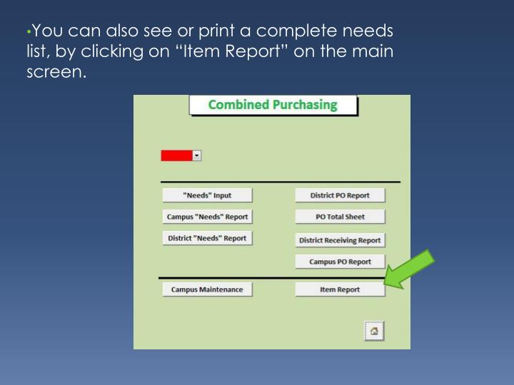 """You can also see or print a complete needs list, by clicking on """"Item Report"""" on the main screen."""