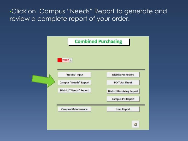 "Click on  Campus ""Needs"" Report to generate and review a complete report of your order."