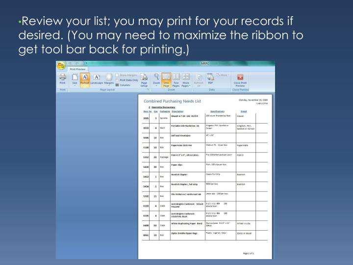 Review your list; you may print for your records if desired. (You may need to maximize the ribbon to get tool bar back for printing.)