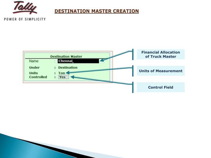 DESTINATION MASTER CREATION