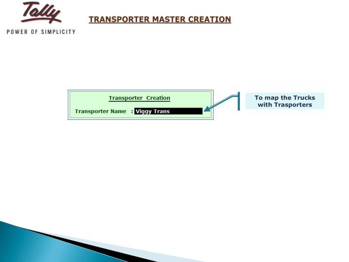 TRANSPORTER MASTER CREATION