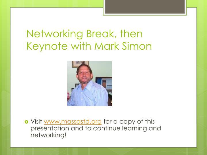 Networking Break, then Keynote with Mark Simon