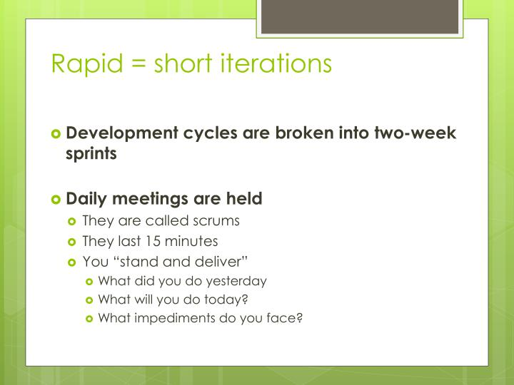 Rapid = short iterations