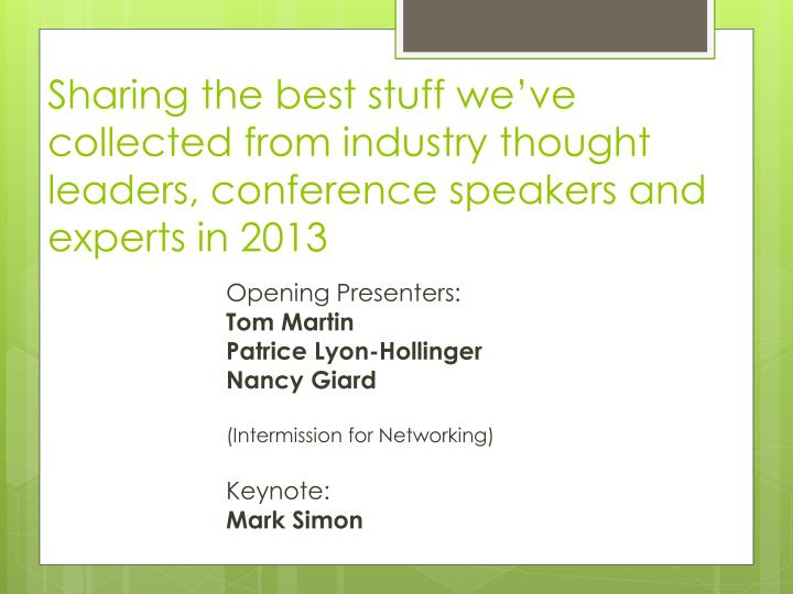 Sharing the best stuff we've collected from industry thought leaders, conference speakers and expe...
