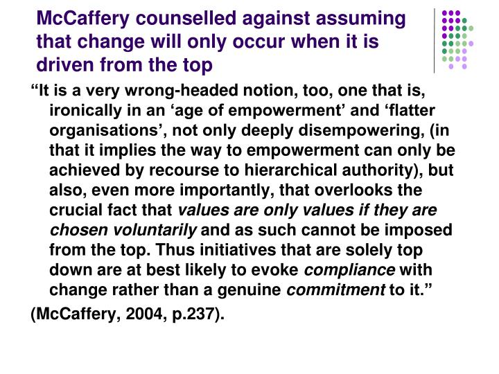 McCaffery counselled against assuming that change will only occur when it is driven from the top