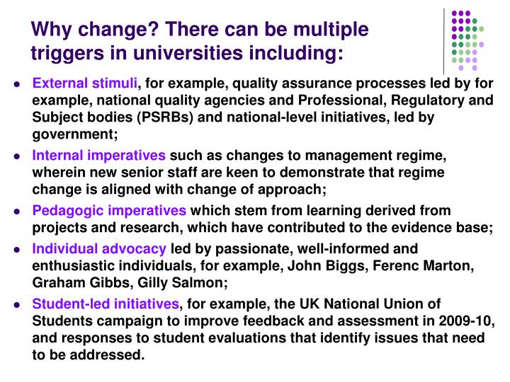 Why change? There can be multiple triggers in universities including: