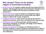 why change there can be multiple triggers in universities including