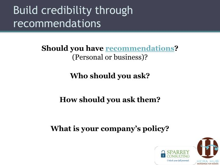 Build credibility through recommendations