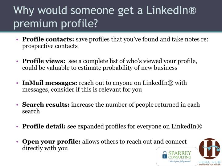 Why would someone get a LinkedIn® premium profile?