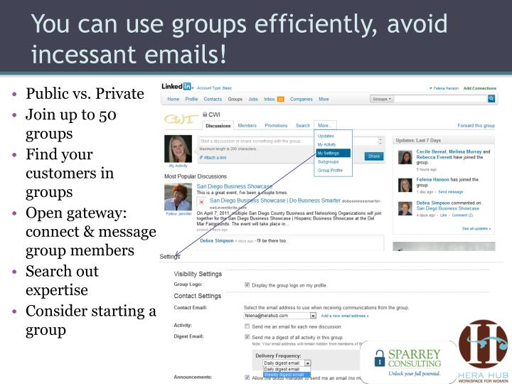 You can use groups efficiently, avoid incessant emails!