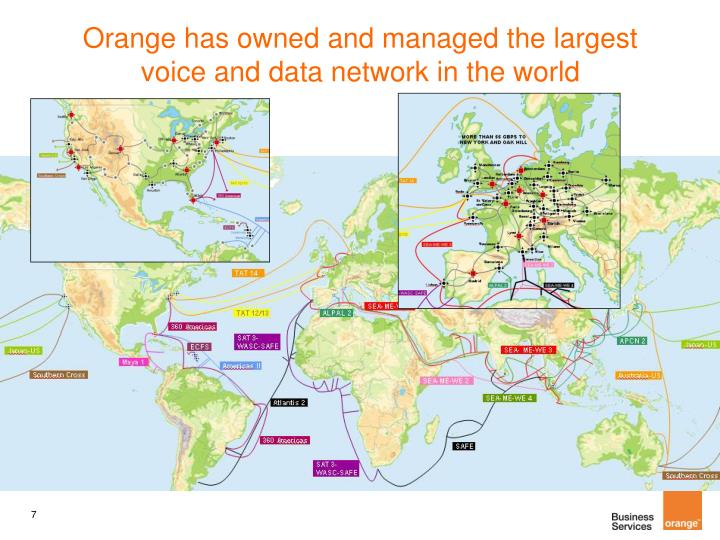 Orange has owned and managed the largest voice and data network in the world