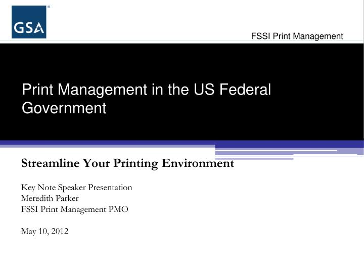 Print management in the us federal government
