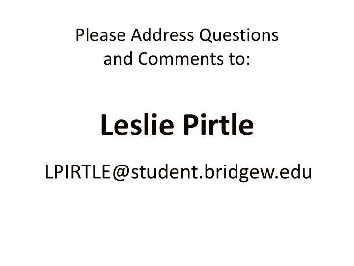Please Address Questions