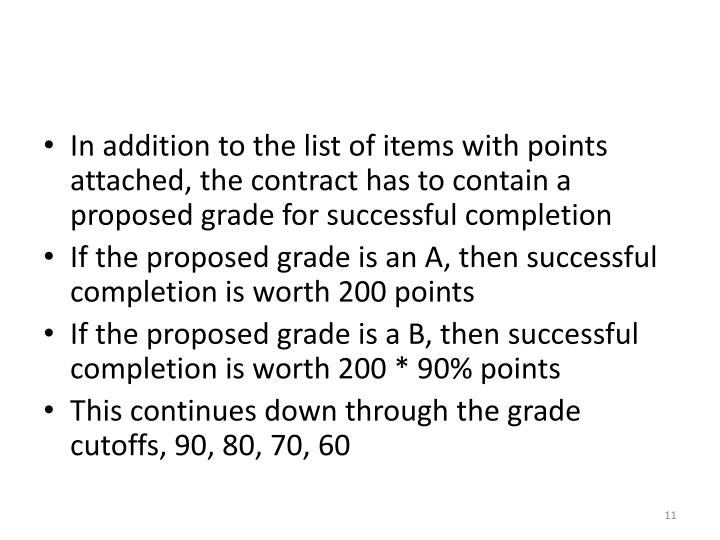 In addition to the list of items with points attached, the contract has to contain a proposed grade for successful completion