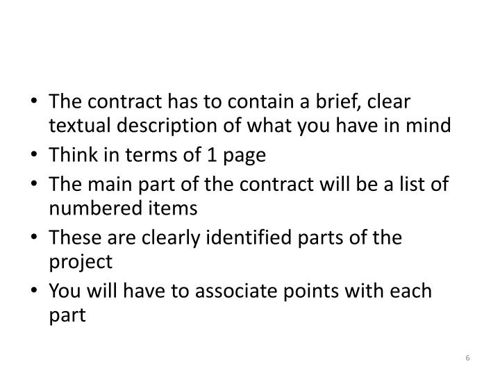 The contract has to contain a brief, clear textual description of what you have in mind