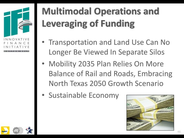 Multimodal Operations and Leveraging of Funding