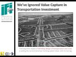 we ve ignored value capture in transportation investment