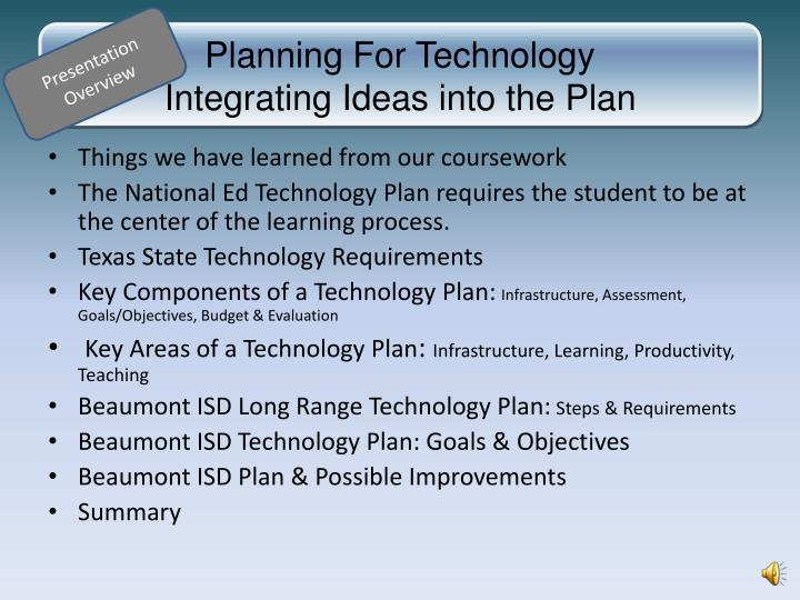 Planning for technology integrating ideas into the plan