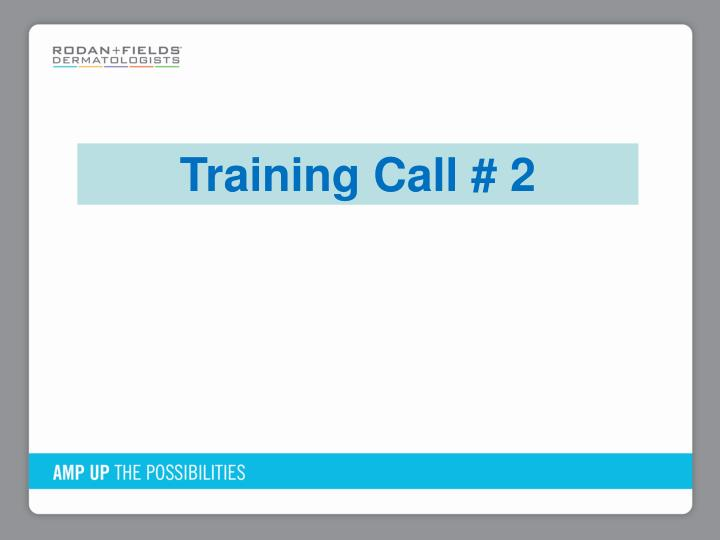 Training Call # 2