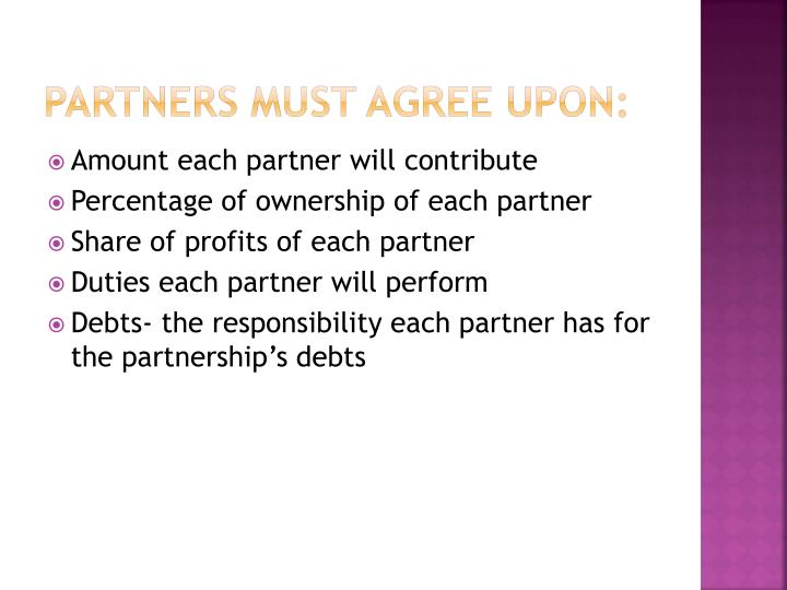 Partners must agree upon: