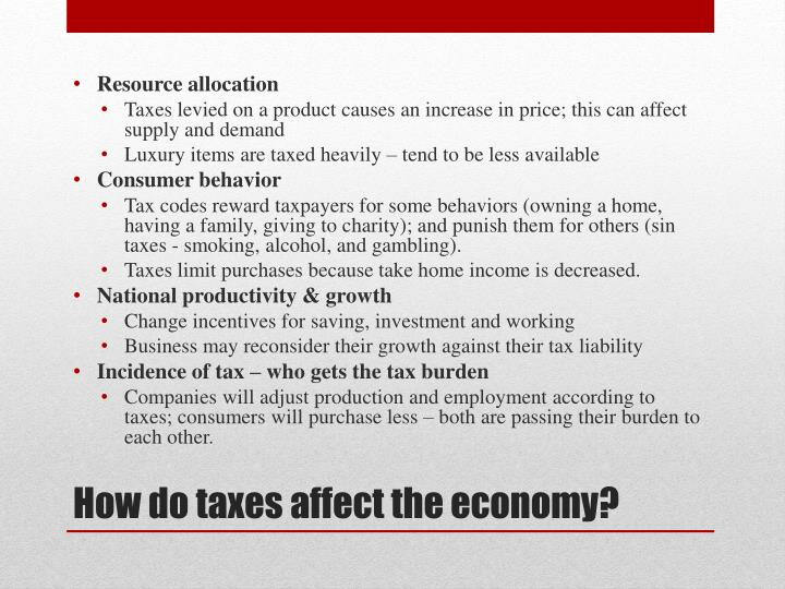 How do taxes affect the economy