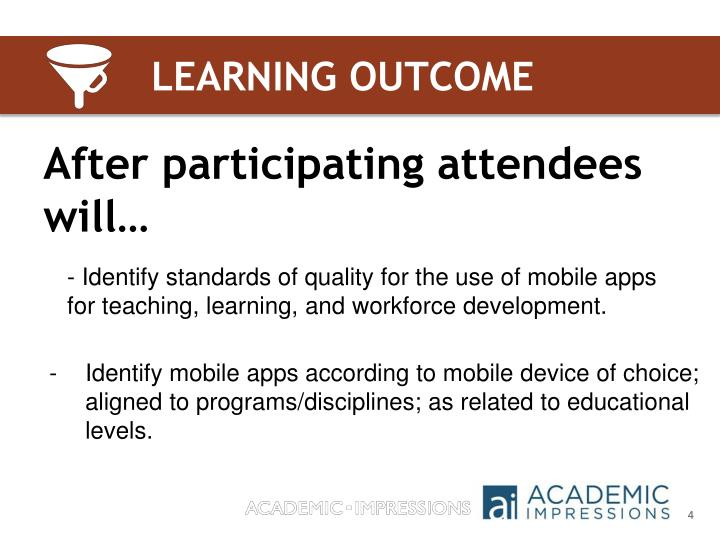 - Identify standards of quality for the use of mobile apps for teaching, learning, and workforce development.