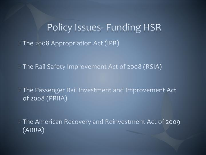 Policy Issues- Funding HSR
