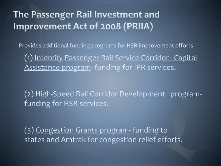 The Passenger Rail Investment and Improvement Act of 2008 (PRIIA)