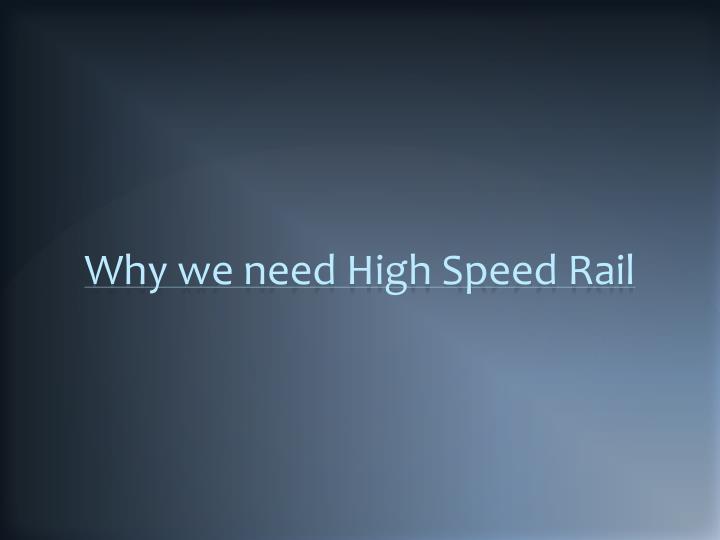 Why we need High Speed Rail