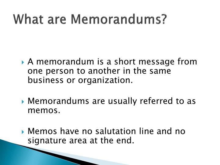 What are Memorandums?