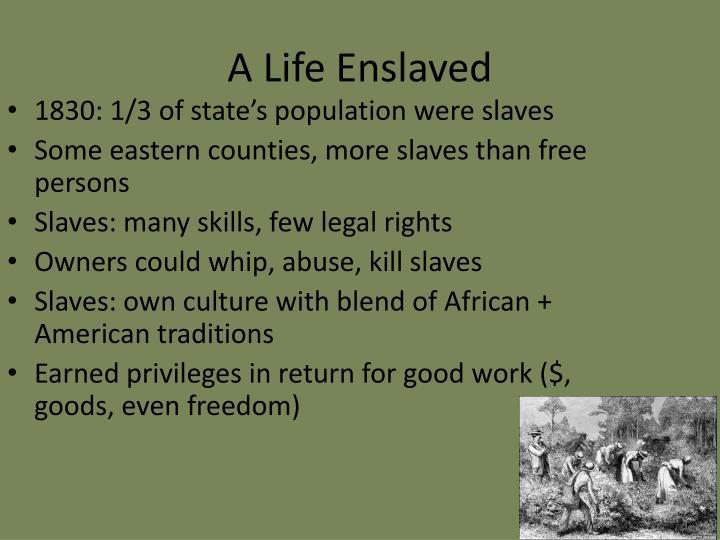 A Life Enslaved