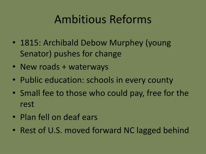 Ambitious Reforms
