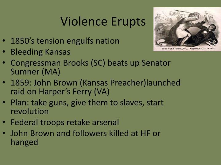 Violence Erupts