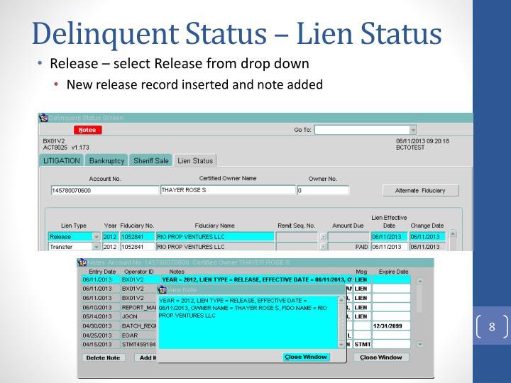 Delinquent Status – Lien Status