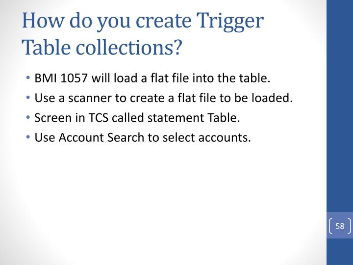How do you create Trigger Table collections?