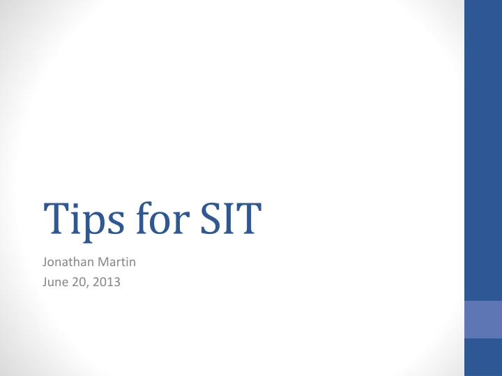 Tips for SIT