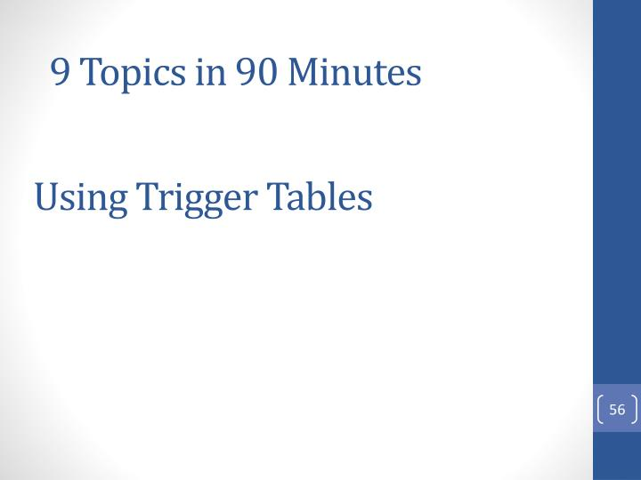 Using Trigger Tables
