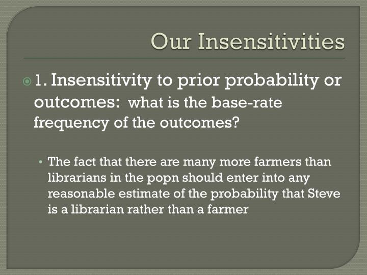 Our Insensitivities