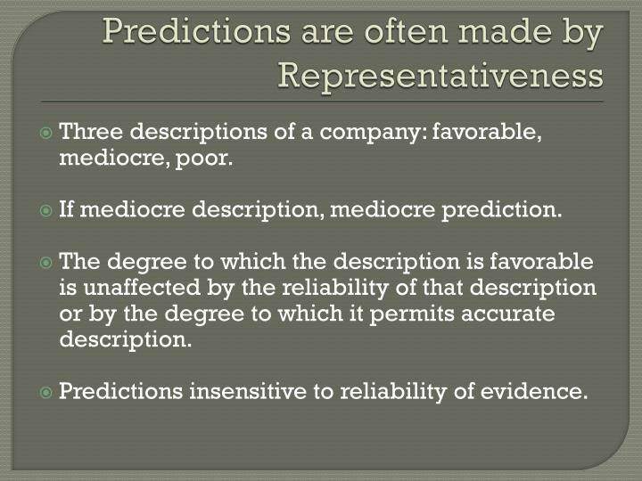 Predictions are often made by Representativeness